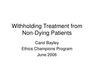 Withholding Treatment from Non-Dying Patients