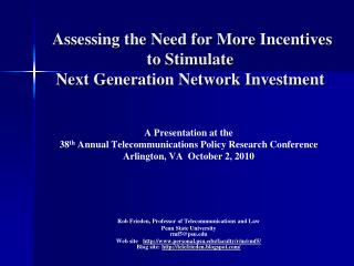 Assessing the Need for More Incentives to Stimulate  Next Generation Network Investment