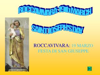 ROCCAVIVARA: 19 MARZO FESTA DI SAN GIUSEPPE