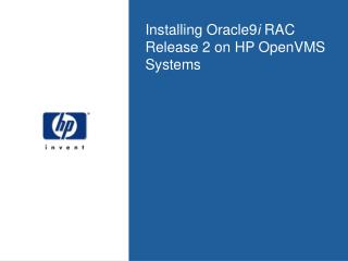 Installing Oracle9 i  RAC Release 2 on HP OpenVMS Systems