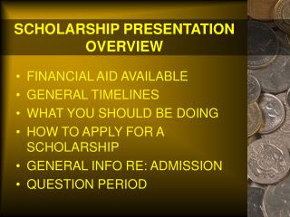 SCHOLARSHIP PRESENTATION OVERVIEW