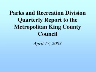 Parks and Recreation Division Quarterly Report to the ...