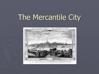 The Mercantile City