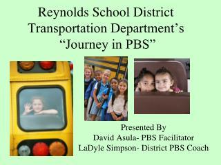"Reynolds School District Transportation Department's ""Journey in PBS"""