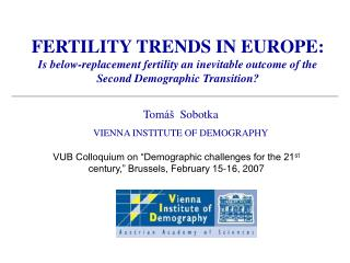 FERTILITY TRENDS IN EUROPE: Is below-replacement fertility an inevitable outcome of the Second Demographic Transition?