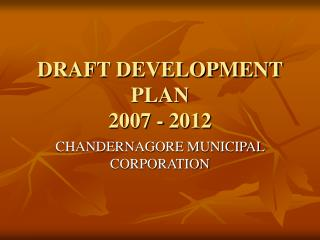 DRAFT DEVELOPMENT PLAN 2007 - 2012