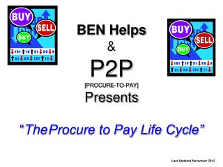 "BEN Helps & P2P [PROCURE-TO-PAY] Presents "" The Procure to Pay Life Cycle"""