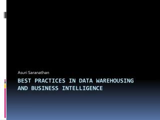 Best Practices in Data Warehousing and Business Intelligence