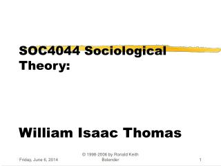 SOC4044 Sociological Theory: William Isa
