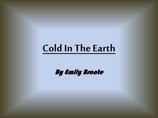 Cold In The Earth