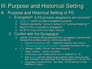 III.	Purpose and Historical Setting