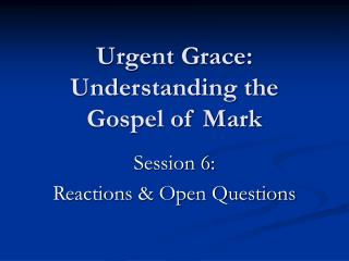 Urgent Grace: Understanding the Gospel of Mark