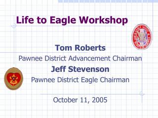 Life to Eagle Workshop