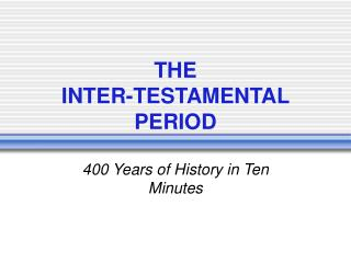 THE  INTER-TESTAMENTAL PERIOD