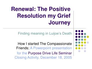 Renewal: The Positive Resolution my Grief Journey