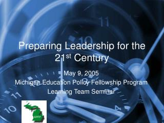 Preparing Leadership for the 21 st  Century