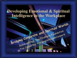 Developing Emotional  Spiritual Intelligence in the Workplace