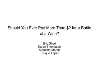 Should You Ever Pay More Than 2 for a Bottle of a Wine
