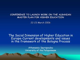 CONFERENCE TO LAUNCH WORK ON THE ALBANIAN MASTER PLAN FOR HIGHER EDUCATION 22-23 March 2006