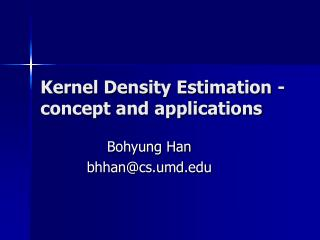 Kernel Density Estimation - concept and applications