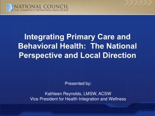 Integrating Primary Care and Behavioral Health:  The National Perspective and Local Direction