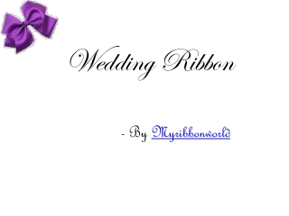 For unique get up use nice wedding ribbon