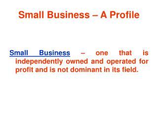 Small Business – A Profile