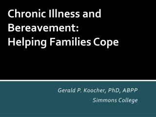 Chronic Illness and Bereavement:  Helping Families Cope