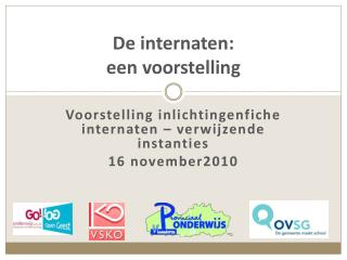 De internaten:  een voorstelling