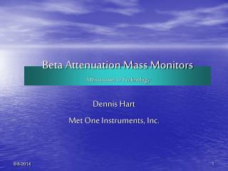 Beta Attenuation Mass Monitors A Discussion of Technology
