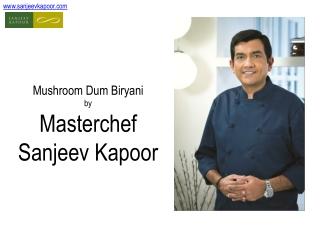 Mushroom-Dum-Biryani Recipe by Master Chef Sanjeev Kapoor