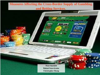 Measures Affecting the Cross-Border Supply of Gambling and Betting Services.
