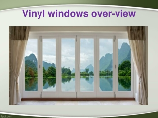 Vinyl windows over-view