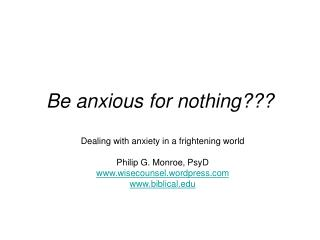 Be anxious for nothing???