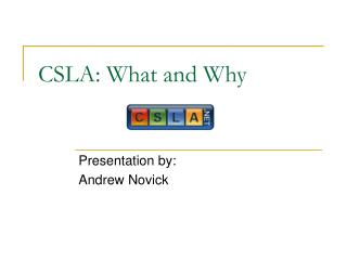 CSLA: What and Why