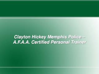 clayton hickey a.f.a.a. certified personal trainer
