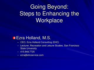 Going Beyond: Steps to Enhancing the Workplace