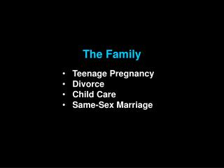 The Family  Teenage Pregnancy Divorce Child Care Same-Sex Marriage