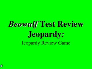 Beowulf  Test Review Jeopardy :