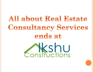 All about Real Estate Consultancy