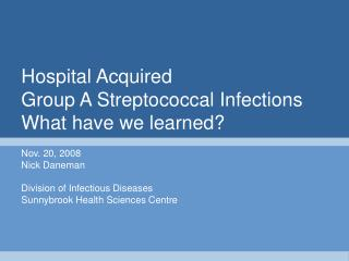 Hospital Acquired Group A Streptococcal Infections What have we learned?