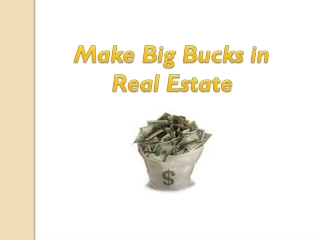 Make Big Bucks in Real Estate