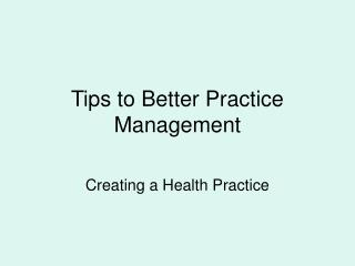 Tips to Better Practice Management
