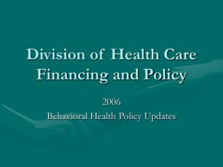 Division of Health Care Financing and Policy