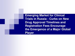 emerging market for clinical trials in russia