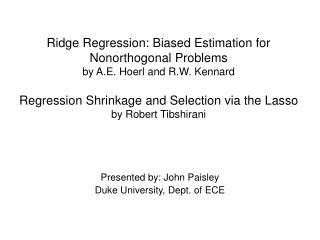 Presented by: John Paisley Duke University, Dept. of ECE