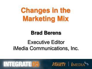 Brad Berens Executive Editor iMedia Communications, Inc.