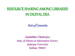 RESOURCE SHARING AMONG LIBRARIES IN DIGITAL ERA