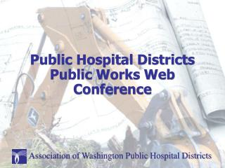 Public Hospital Districts Public Works Web Conference