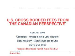 U.S. CROSS BORDER FEES FROM THE CANADIAN PERSPECTIVE`
